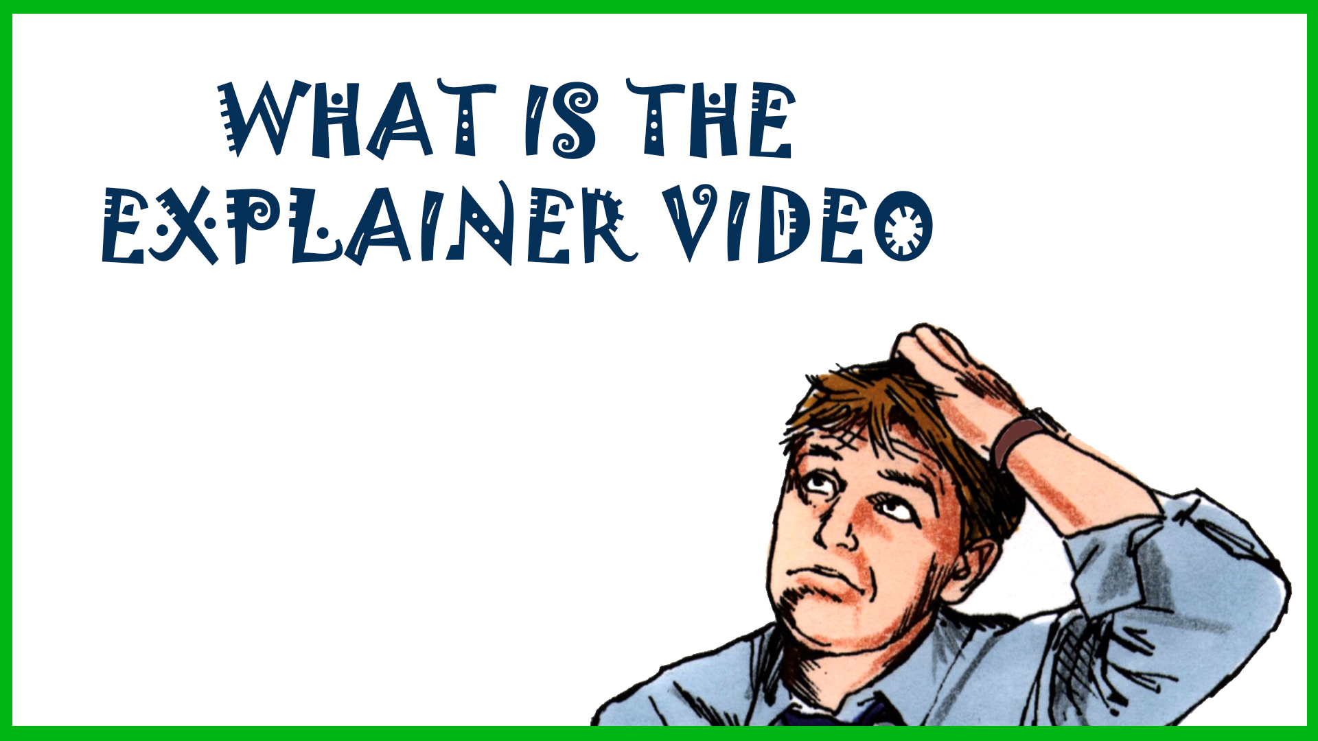 What is the Explainer Video