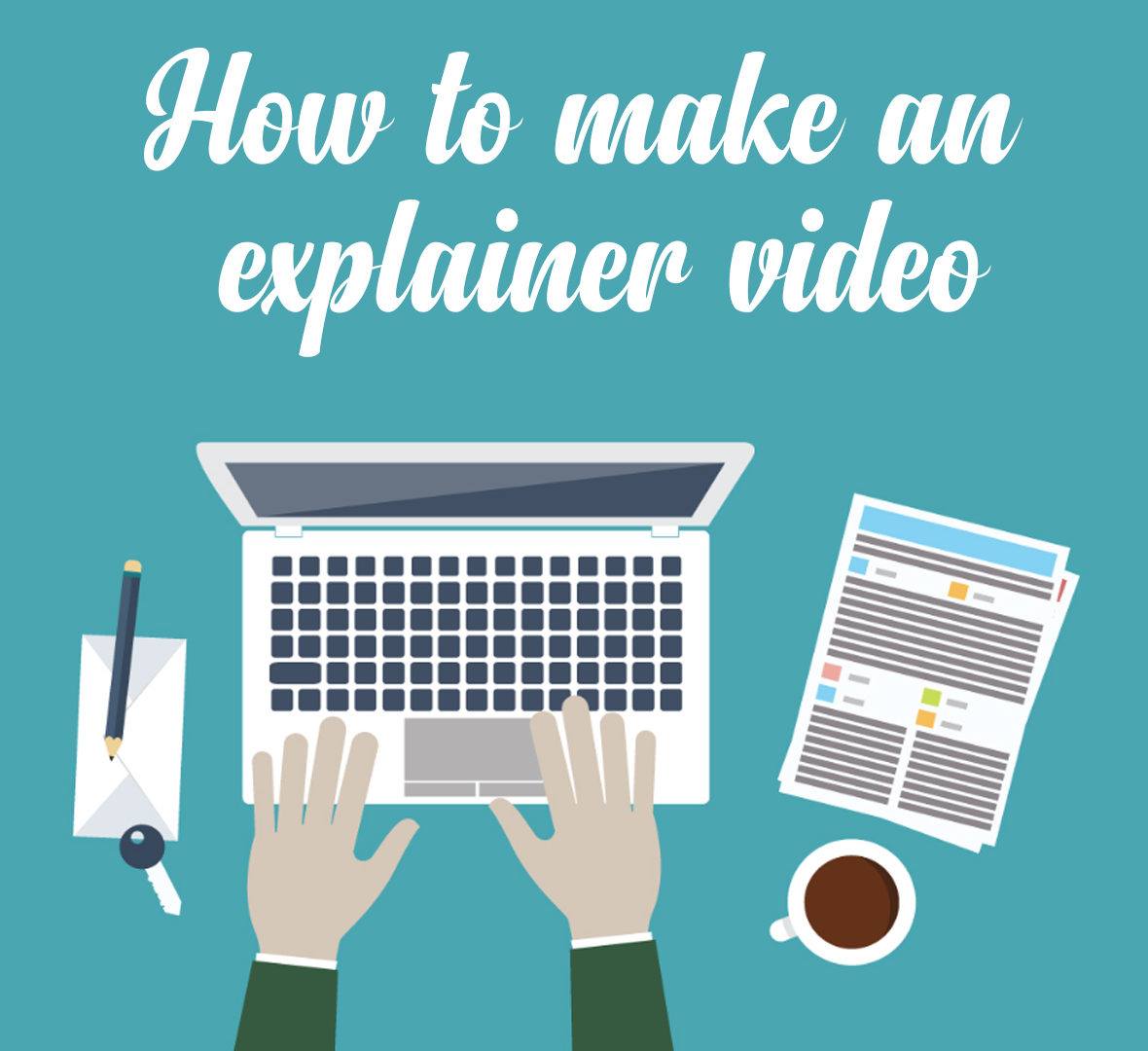 How to make an explainer video